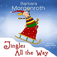 Jingles All the Way: A Christmas Tail (       UNABRIDGED) by Barbara Morgenroth Narrated by Jane M. Held