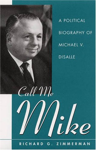 Call Me Mike: A Political Biography of Michael V. Disalle