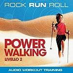 Power Walking Livello 2 | Rock Run Roll