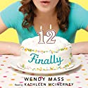 Finally (       UNABRIDGED) by Wendy Mass Narrated by Kathleen McInerney