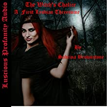 The Witches Chalice: A First Lesbian Threesome Audiobook by Sabrina Brownstone Narrated by Sabrina Brownstone