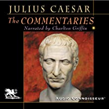 The Commentaries (       UNABRIDGED) by Julius Caesar Narrated by Charlton Griffin