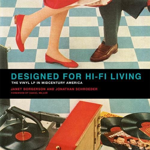 Book Cover: Designed for Hi-Fi Living: The Vinyl LP in Midcentury America