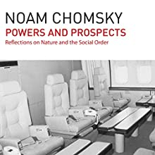 Powers and Prospects: Reflections on Human Nature and the Social Order Audiobook by Noam Chomsky Narrated by Brian Jones