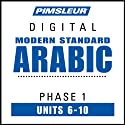 Arabic (Modern Standard) Phase 1, Unit 06-10: Learn to Speak and Understand Modern Standard Arabic with Pimsleur Language Programs