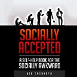 Socially Accepted: A Self-Help Book for the Socially Awkward | Joe Casanova