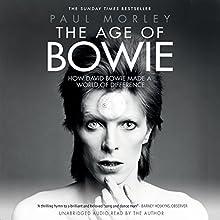 The Age of Bowie | Livre audio Auteur(s) : Paul Morley Narrateur(s) : Paul Morley