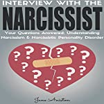 Interview with the Narcissist!: Your Questions Answered: Narcissism & Narcissistic Personality Disorder | Jane Aniston
