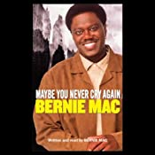 Maybe You Never Cry Again | [Bernie Mac]