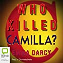 Who Killed Camilla? Audiobook by Emma Darcy Narrated by Stephanie Daniel