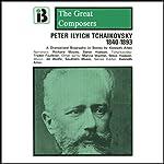 Peter Ilyich Tchaikovsky: 1840 - 1893 | Kenneth Allen