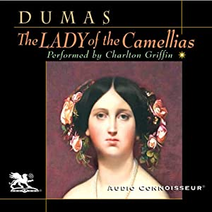 The Lady of the Camellias | [Alexandre Dumas the Younger]