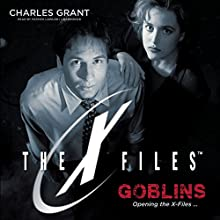 Goblins: The X-Files, Book 1 (       UNABRIDGED) by Charles Grant Narrated by Patrick Lawlor