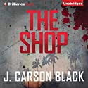 The Shop Audiobook by J. Carson Black Narrated by Donna Postel