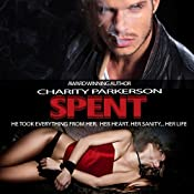 Spent: A Dark Romance: Wrecked, Volume 2 | Charity Parkerson