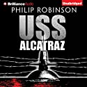 USS Alcatraz (       UNABRIDGED) by Phillip Robinson Narrated by Eric G. Dove