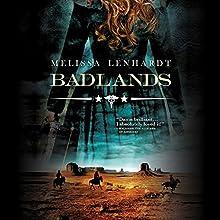 Badlands   Livre audio Auteur(s) : Melissa Lenhardt Narrateur(s) : Suehyla El Attar