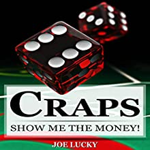 Craps: Show Me the Money! Audiobook by Joe Lucky Narrated by Millian Quinteros