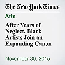 After Years of Neglect, Black Artists Join an Expanding Canon (       UNABRIDGED) by Randy Kennedy Narrated by Fleet Cooper