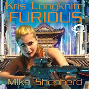 Furious: Kris Longknife, Book 10 | [Mike Shepherd]