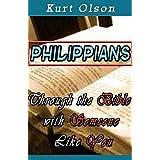 Philippians: Through the Bible With Someone Like You ~ Kurt Olson