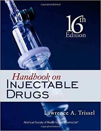 Handbook on Injectable Drugs (Handbook of Injectable Drugs) written by Lawrence A Trissel FASHP
