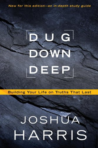 Image for Dug Down Deep: Building Your Life on Truths That Last