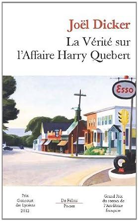 La vérité sur l'affaire Harry Québert - Joël Dicket
