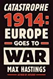 img - for Catastrophe 1914: Europe Goes to War book / textbook / text book