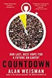 img - for Countdown: Our Last, Best Hope for a Future on Earth? book / textbook / text book