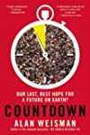 Countdown: Our Last, Best Hope for a...