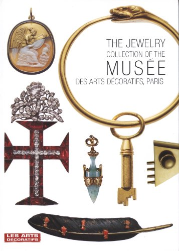 Jewelry Collection of Musee Arts Decoratifs Paris (the)