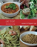 Live To Eat: Meals Everyone Can Make
