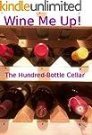Wine Me Up! The Hundred-Bottle Cellar