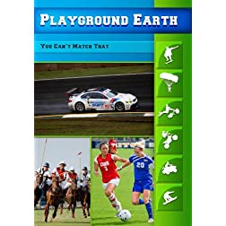 Playground Earth You Can't Match That
