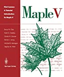 First Leaves: A Tutorial Introduction to Maple V