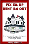 Fix 'em Up, Rent 'em Out: How to Star...