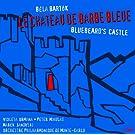 Bartok: Le Ch�teau De Barbe-Bleue