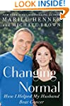 Changing Normal: How I Helped My Husb...