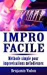 Impro Facile : La seule m�thode simpl...