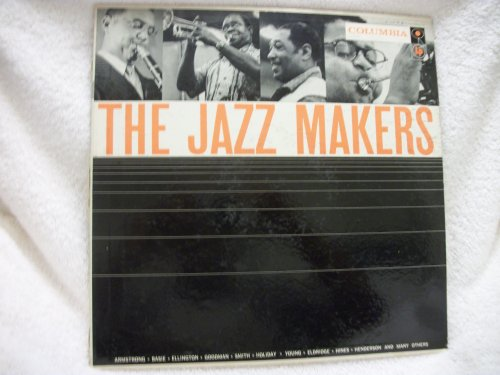 The Jazz Makers Vinyl LP Record by Earl Hines; Bessie Smith, Jones-smith, Inc.; Dizzy Gillespie; Billie Holiday; Louis Prima with Pee Wee Russell and Teddy Wilson with Roy Eldridge Louis Armstrong; Count Basie; Fletcher Henderson; Benny Goodman with Charlie Christian; Duke Ellington