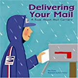 Delivering Your Mail: A Book About Mail Carriers (Community Workers)