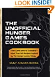 The Unofficial Hunger Games Cookbook:...