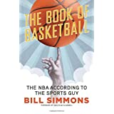 The Book of Basketball: The NBA According to The Sports Guyby Bill Simmons