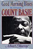 img - for Good Morning Blues: The Autobiography of Count Basie (as Told to Albert Murray) book / textbook / text book