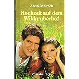 """Andre Mairock - Hochzeit auf dem Wildgrubenhof. Romanvon """"Andre Mairock"""""""