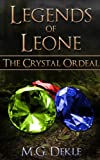 The Crystal Ordeal (Legends of Leone Book 1)
