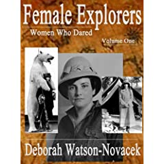 Female Explorers - Women Who Dared Kindle Edition