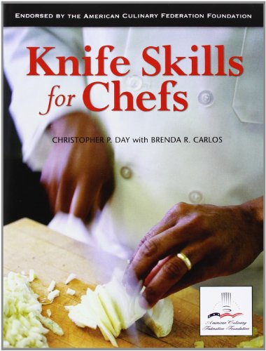 Knife Skills for Chefs by Christopher P. Day, Brenda R. Carlos