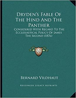 Dryden's Fable Of The Hind And The Panther: Considered With Regard To